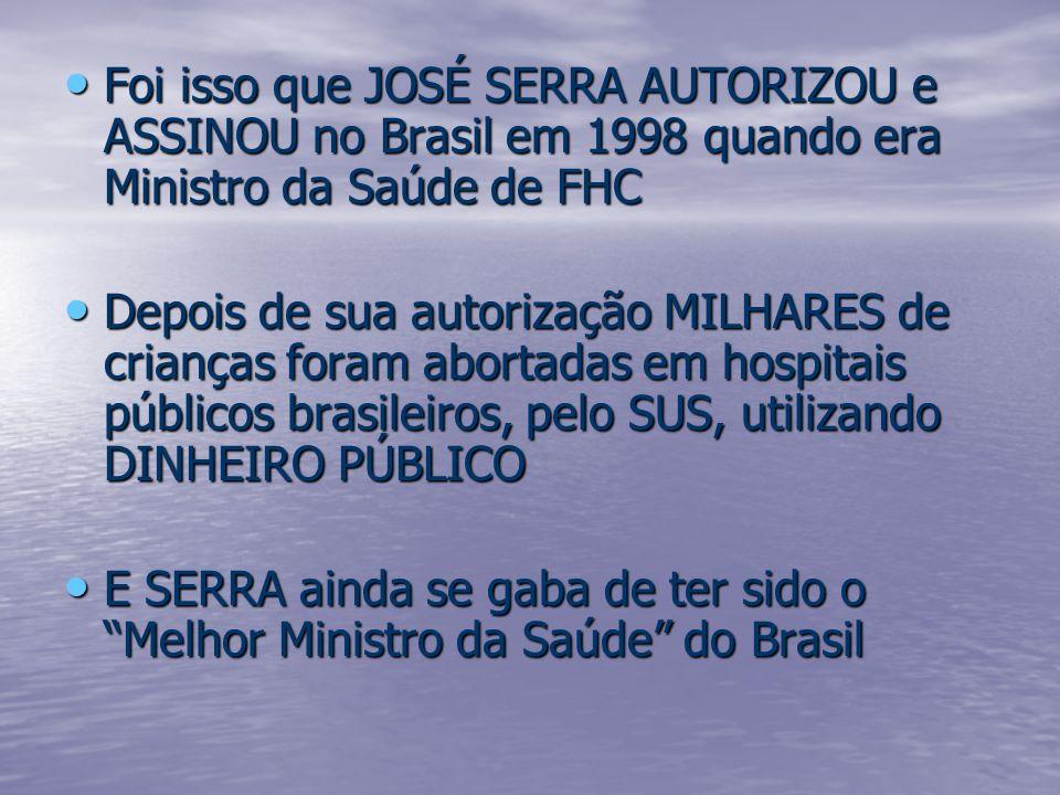 Foi isso que JOSÉ SERRA AUTORIZOU e ASSINOU no Brasil em 1998 quando era Ministro da Saúde de FHC Foi isso que JOSÉ SERRA AUTORIZOU e ASSINOU no Brasi