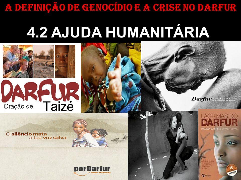 A DEFINIÇÃO DE GENOCÍDIO E A CRISE NO DARFUR 4.2 AJUDA HUMANITÁRIA
