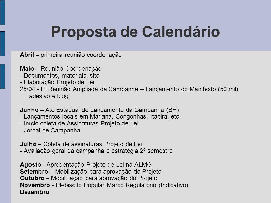 Proposta de Calendário Abril – primeira reunião coordenação Maio – Reunião Coordenação - Documentos, materiais, site - Elaboração Projeto de Lei 25/04