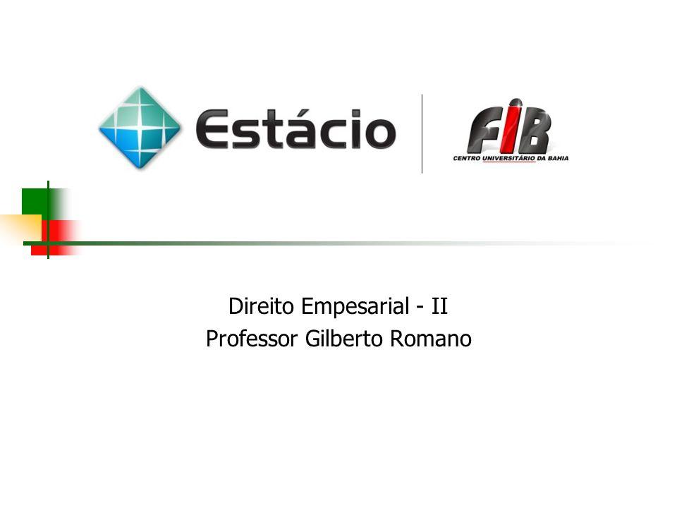 Direito Empesarial - II Professor Gilberto Romano