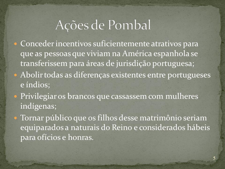 Num curto espaço de tempo Mendonça Furtado elevou à categoria de vila quarenta aldeias de índios (Barcelos, Tomar, Moura, Borba, Faro, Óbidos, Aveiro, Alenquer, Santarém, Almerim, Chaves, Guimarães, Porto de Moz, entre outras.); Prioridade aos padres da Companhia de Jesus; As primeiras represálias pelo comportamento dos jesuítas foram tomadas em 1755; A fundação da Companhia Geral do Grão-Pará e Maranhão (07/06/1755) criou um novo foco de conflito entre as autoridades régias e a Companhia de Jesus 6