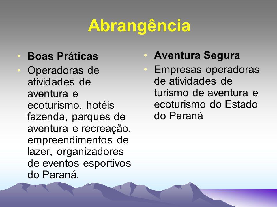 Aventura Segura Empresas operadoras de atividades de turismo de aventura e ecoturismo do Estado do Paraná Abrangência Boas Práticas Operadoras de ativ