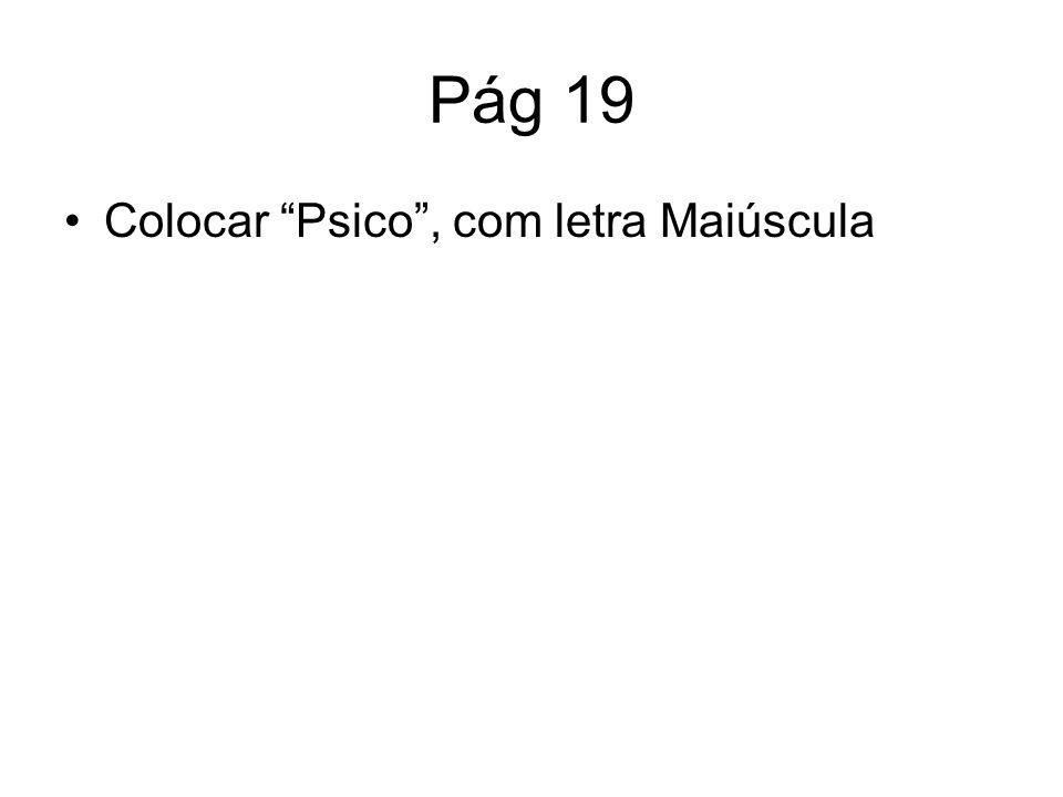 Pág 19 Colocar Psico, com letra Maiúscula