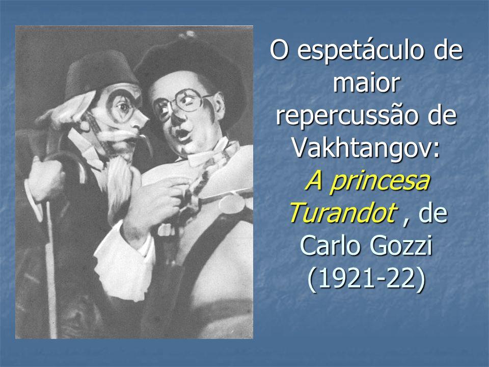 O espetáculo de maior repercussão de Vakhtangov: A princesa Turandot, de Carlo Gozzi (1921-22)