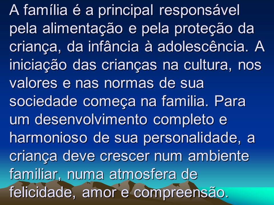 ...Compete à família; educação, orientação dos direitos na sociedade...