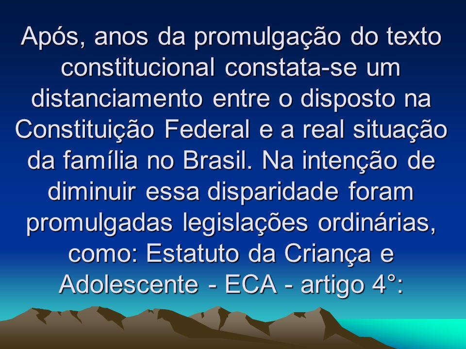 Após, anos da promulgação do texto constitucional constata-se um distanciamento entre o disposto na Constituição Federal e a real situação da família