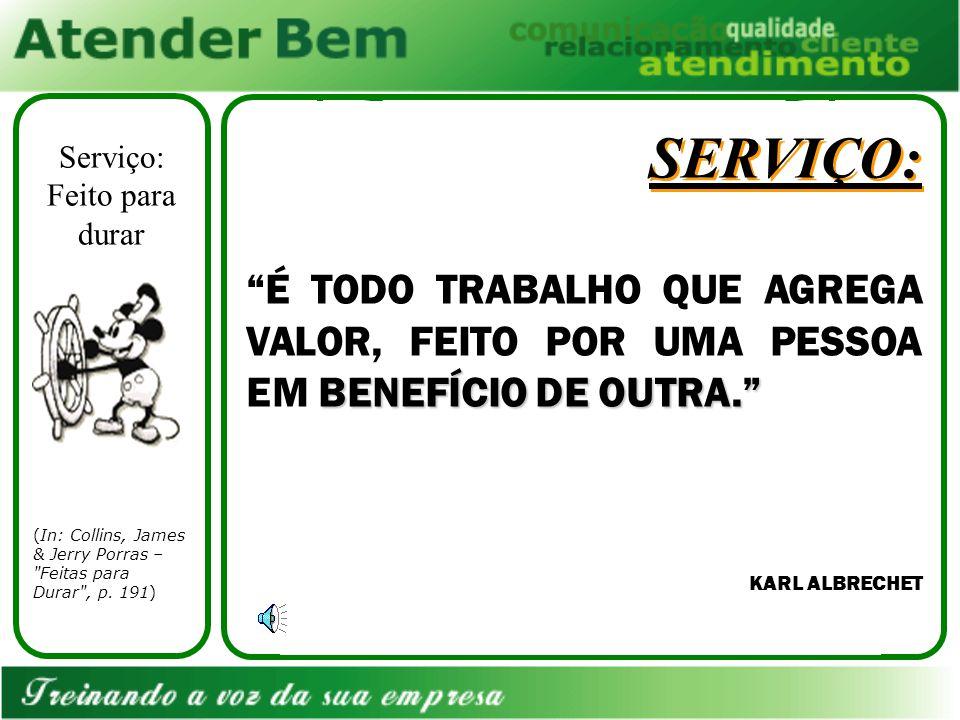 SERVIÇO: (In: Collins, James & Jerry Porras – Feitas para Durar , p.
