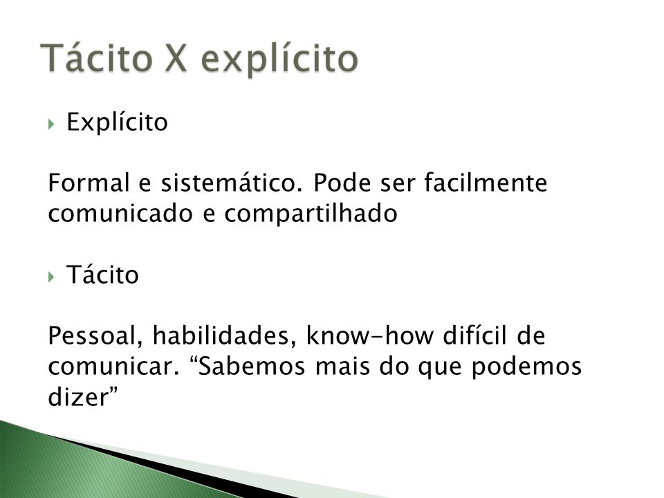 Explícito Formal e sistemático.