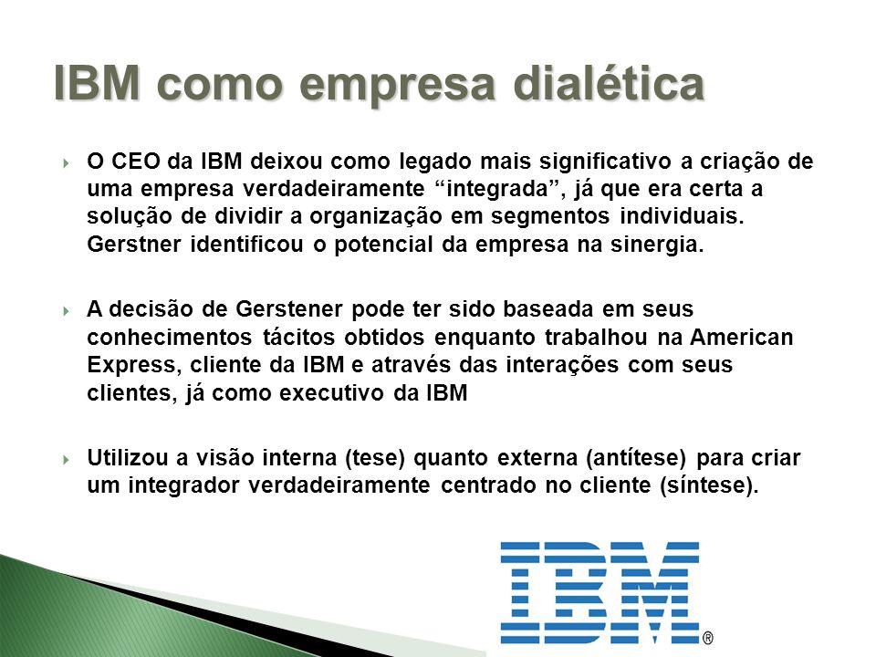 O CEO da IBM deixou como legado mais significativo a criação de uma empresa verdadeiramente integrada, já que era certa a solução de dividir a organização em segmentos individuais.