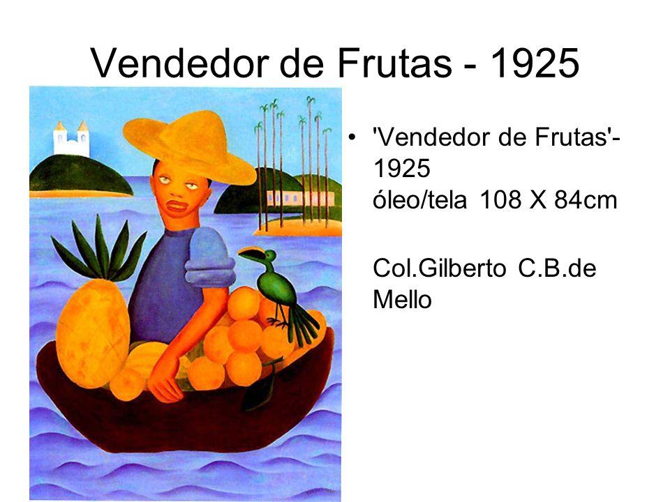 Vendedor de Frutas - 1925 'Vendedor de Frutas'- 1925 óleo/tela 108 X 84cm Col.Gilberto C.B.de Mello
