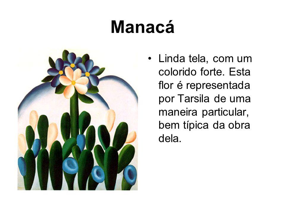 Manacá Linda tela, com um colorido forte. Esta flor é representada por Tarsila de uma maneira particular, bem típica da obra dela.