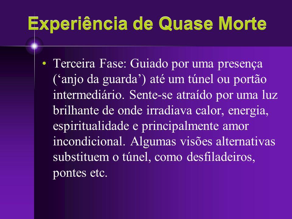 Experiência de Quase Morte Terceira Fase: Guiado por uma presença (anjo da guarda) até um túnel ou portão intermediário. Sente-se atraído por uma luz