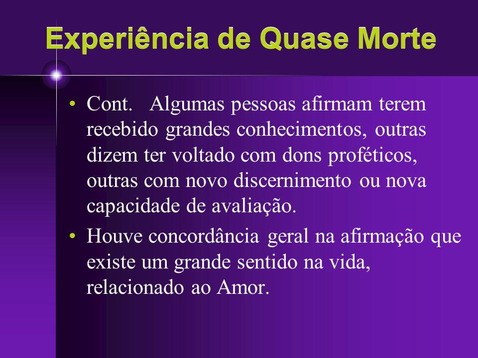 Experiências de Quase Morte Quarta Fase: Estar em presença do que chamaram Fonte Superior, Deus e outras denominações similares.