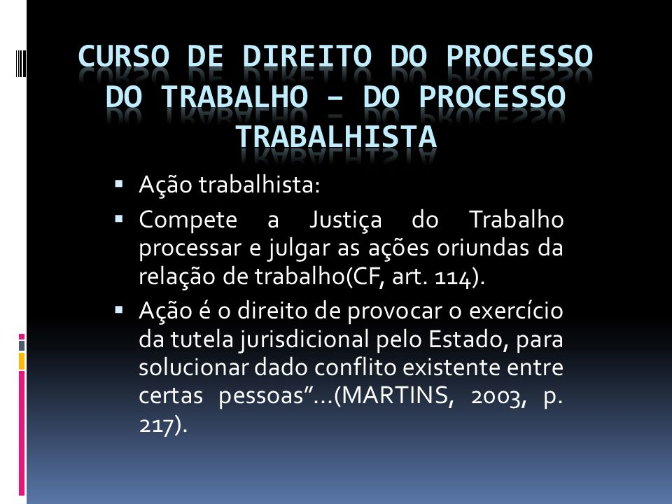 Do Processo Trabalhista Prova testemunhal: A testemunha é um terceiro em relação à lide, que vem prestar depoimento em juízo, por ter conhecimento dos fatos narrados pelas partes(MARTINS, 2003, p.332).