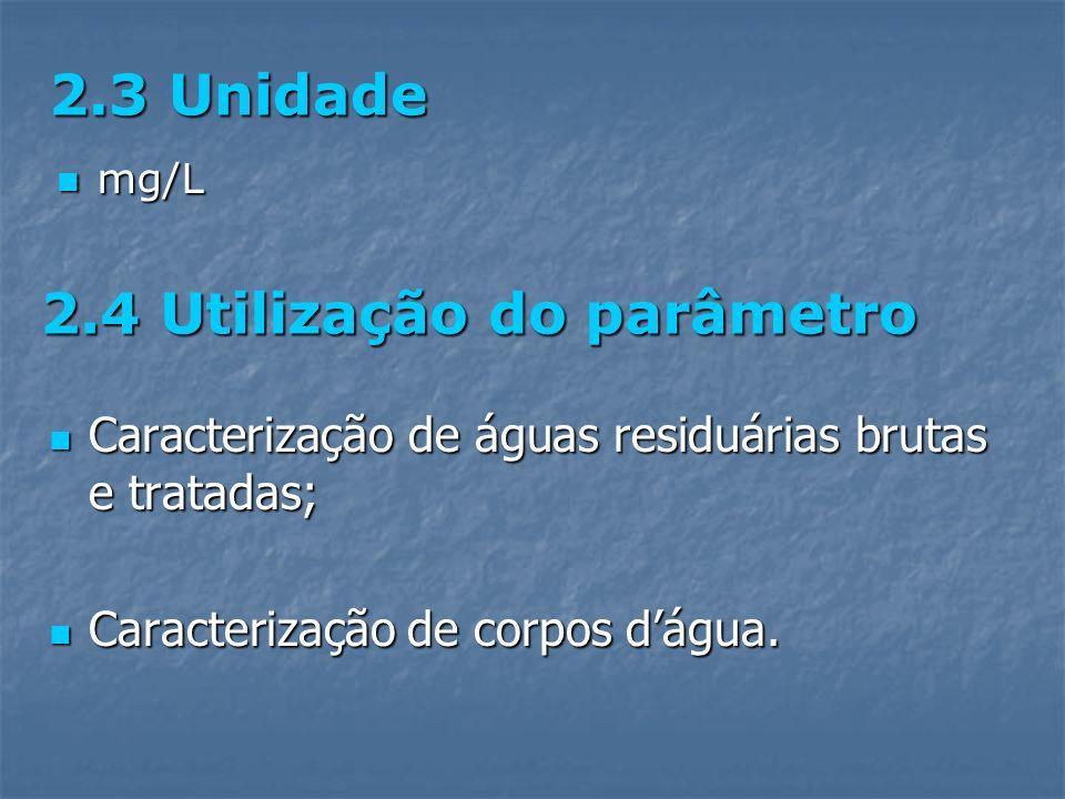 2.4 Utilização do parâmetro Caracterização de águas residuárias brutas e tratadas; Caracterização de águas residuárias brutas e tratadas; Caracterizaç