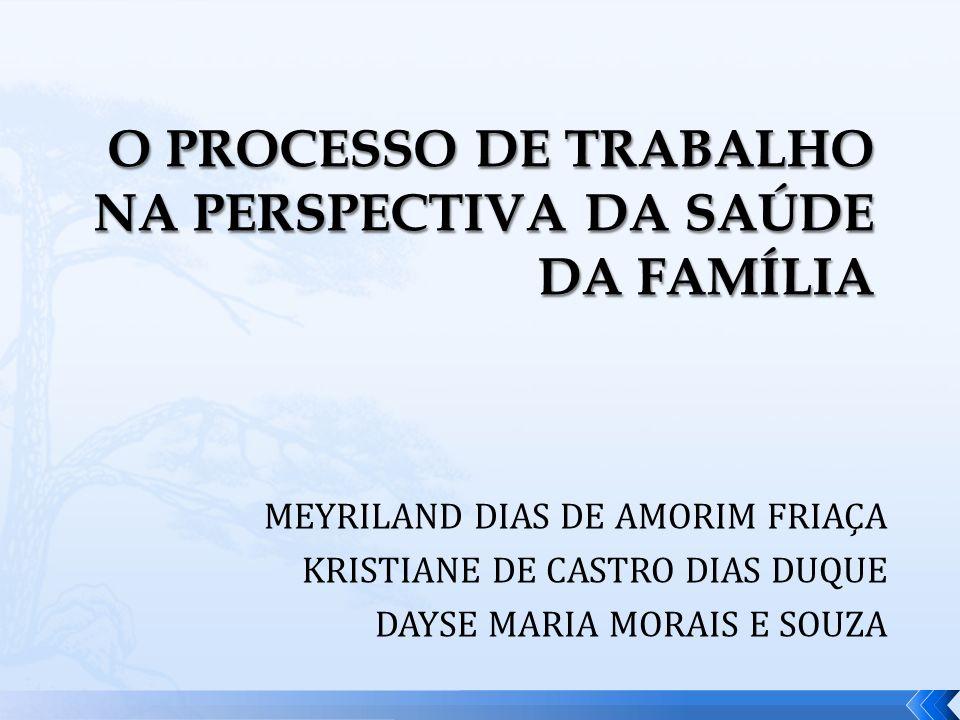 MEYRILAND DIAS DE AMORIM FRIAÇA KRISTIANE DE CASTRO DIAS DUQUE DAYSE MARIA MORAIS E SOUZA