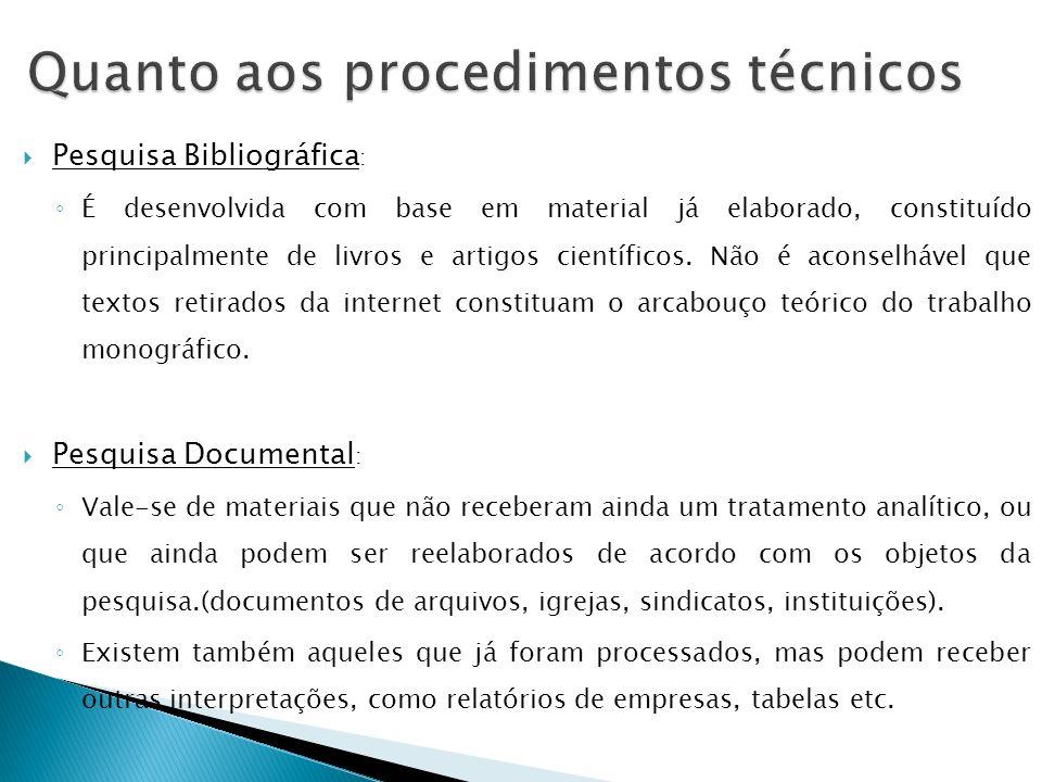 Pesquisa Bibliográfica : É desenvolvida com base em material já elaborado, constituído principalmente de livros e artigos científicos. Não é aconselhá