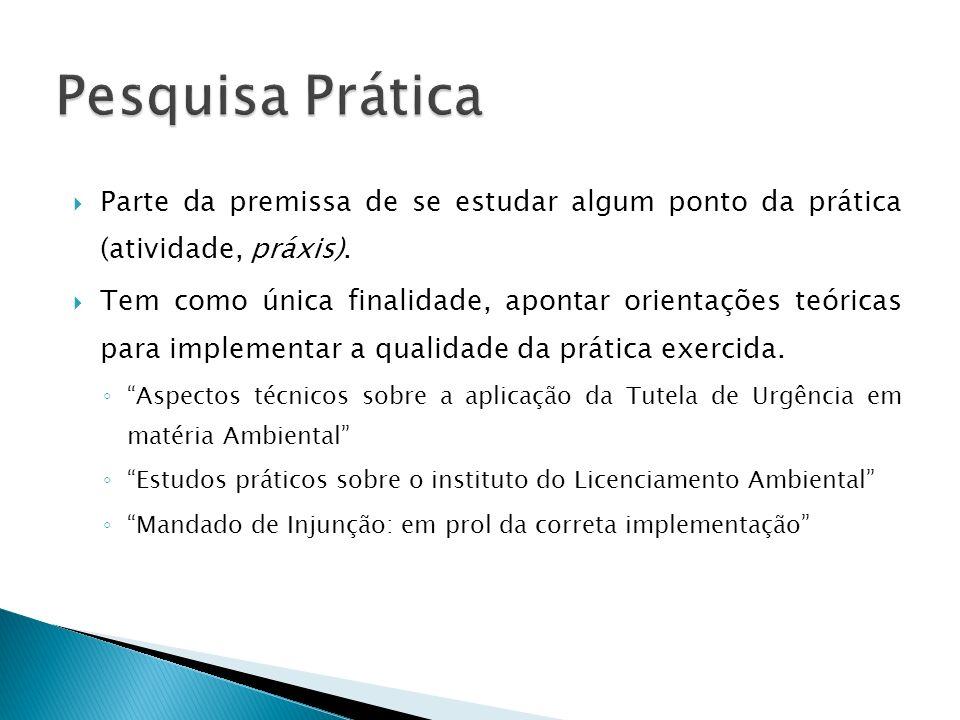 Parte da premissa de se estudar algum ponto da prática (atividade, práxis). Tem como única finalidade, apontar orientações teóricas para implementar a