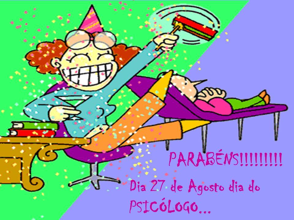 Dia 27 de Agosto dia do PSICÓLOGO... PARABÉNS!!!!!!!!!