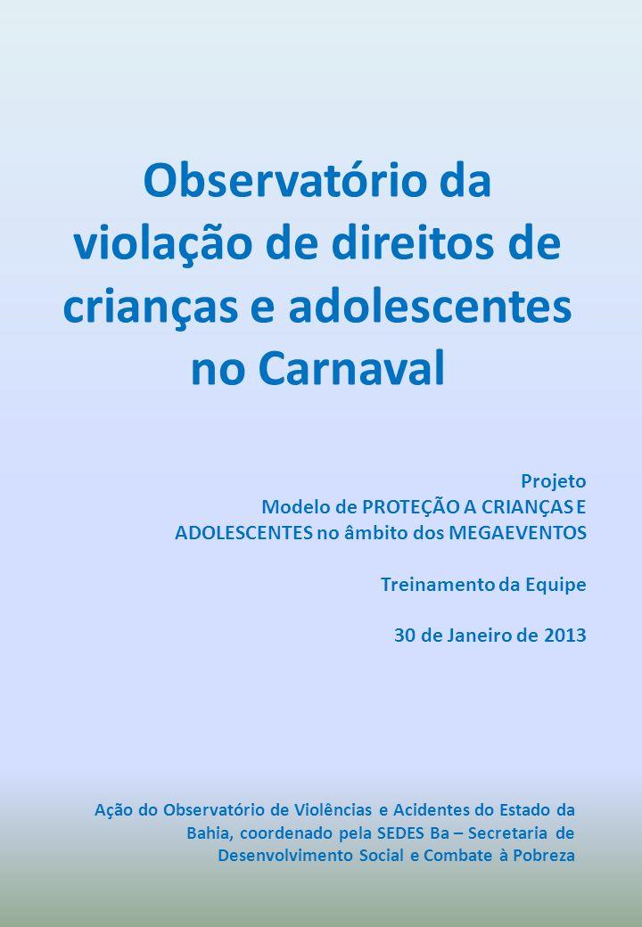 Observatório da violação de direitos de crianças e adolescentes no Carnaval Projeto Modelo de PROTEÇÃO A CRIANÇAS E ADOLESCENTES no âmbito dos MEGAEVE