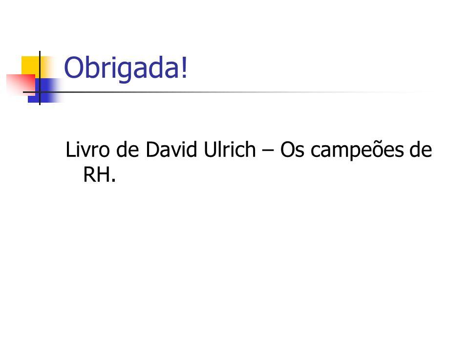 Obrigada! Livro de David Ulrich – Os campeões de RH.