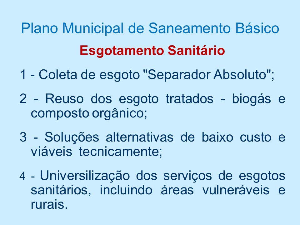 Plano Municipal de Saneamento Básico Abastecimento de Água 1 - Monitoramento dos mananciais; qualidade e vazões; 2 - Proteção e revitalização das nasc