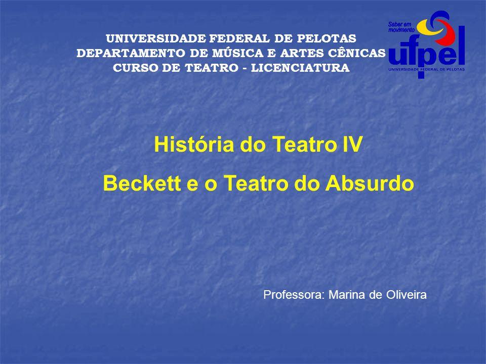 UNIVERSIDADE FEDERAL DE PELOTAS DEPARTAMENTO DE MÚSICA E ARTES CÊNICAS CURSO DE TEATRO - LICENCIATURA Professora: Marina de Oliveira História do Teatr
