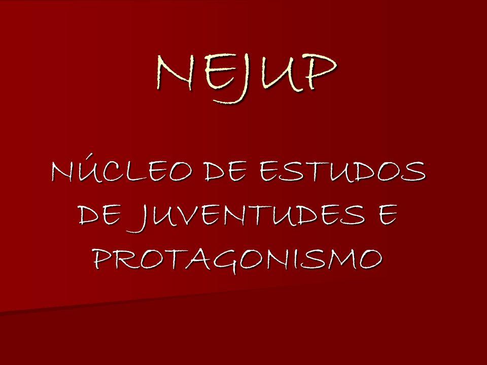 NEJUP NÚCLEO DE ESTUDOS DE JUVENTUDES E PROTAGONISMO