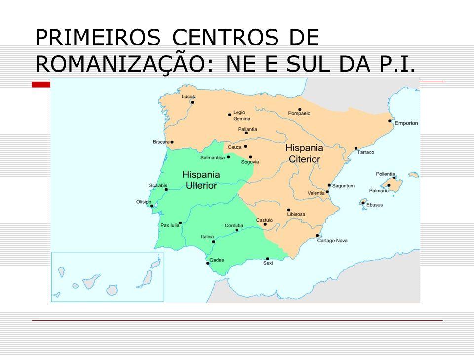 DIVISÕES ADMINISTRATIVAS ULTERIOR Bética / Lusitânia CITERIOR Tarraconense / (Cartaginense / Galécia)