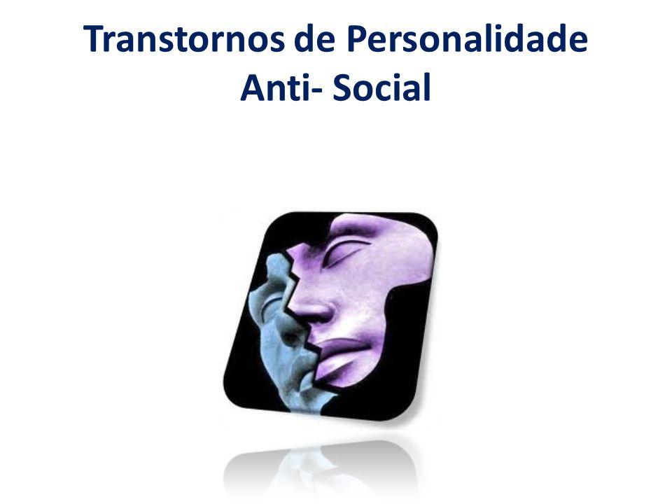 Transtornos de Personalidade Anti- Social