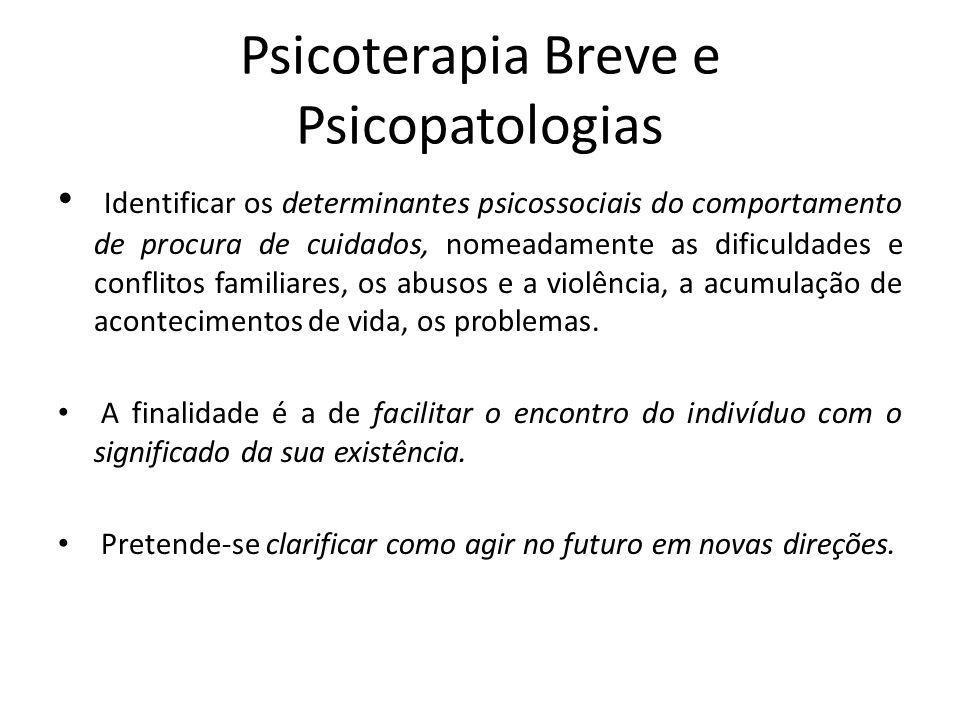 Psicoterapia Breve e Psicopatologias Identificar os determinantes psicossociais do comportamento de procura de cuidados, nomeadamente as dificuldades
