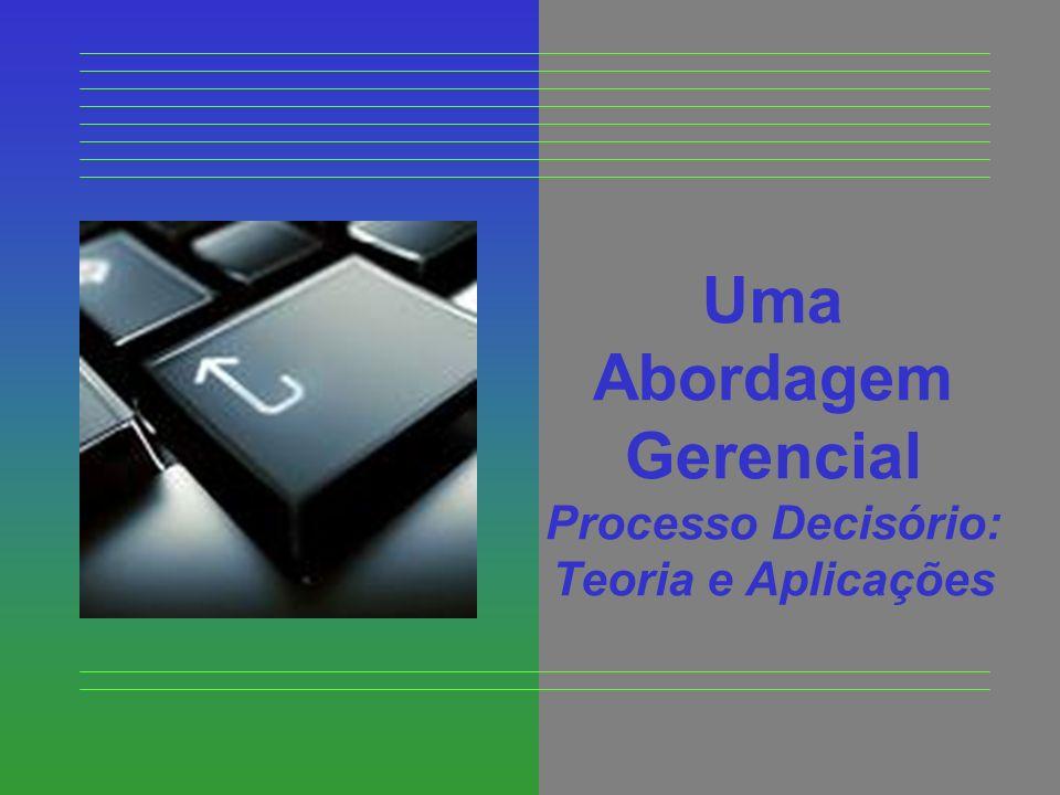 Processo Decisório: Teoria e Aplicações Perguntas Etapas Técnicas * Como implementar a escolha.