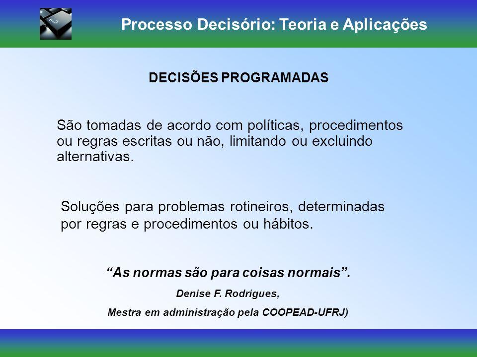 Processo Decisório: Teoria e Aplicações Técnicas Tradicionais 1.Julgamento, intuição e criatividade aplicadas a situações novas; 2.Estrutura organizac