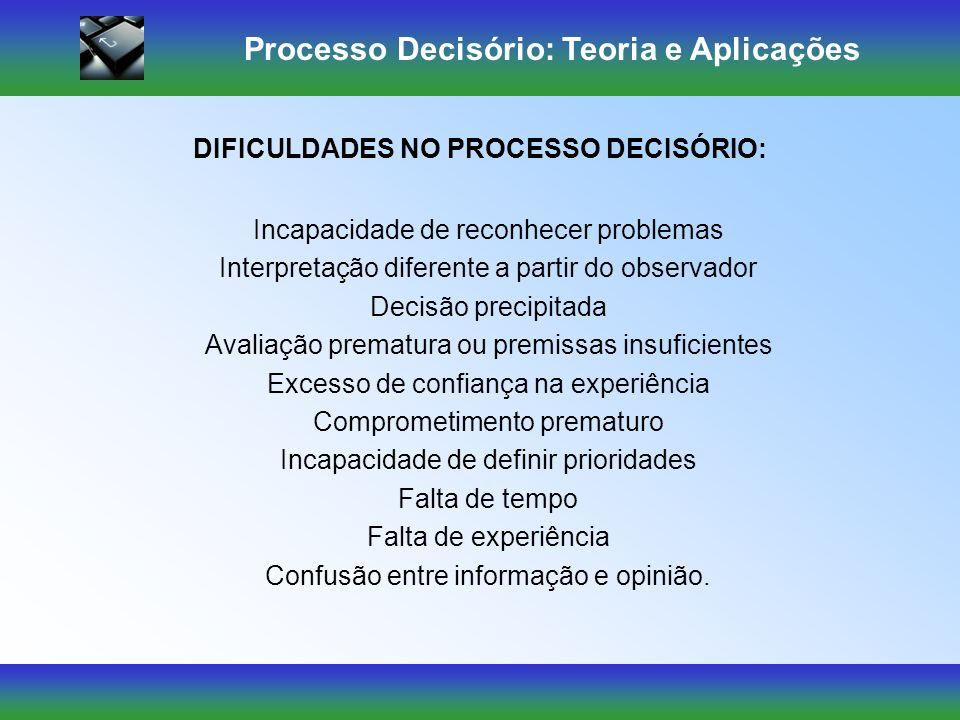 Processo Decisório: Teoria e Aplicações Ambiente de Certeza: – ocorre quando a informação é suficiente para predizer os resultados de cada alternativa