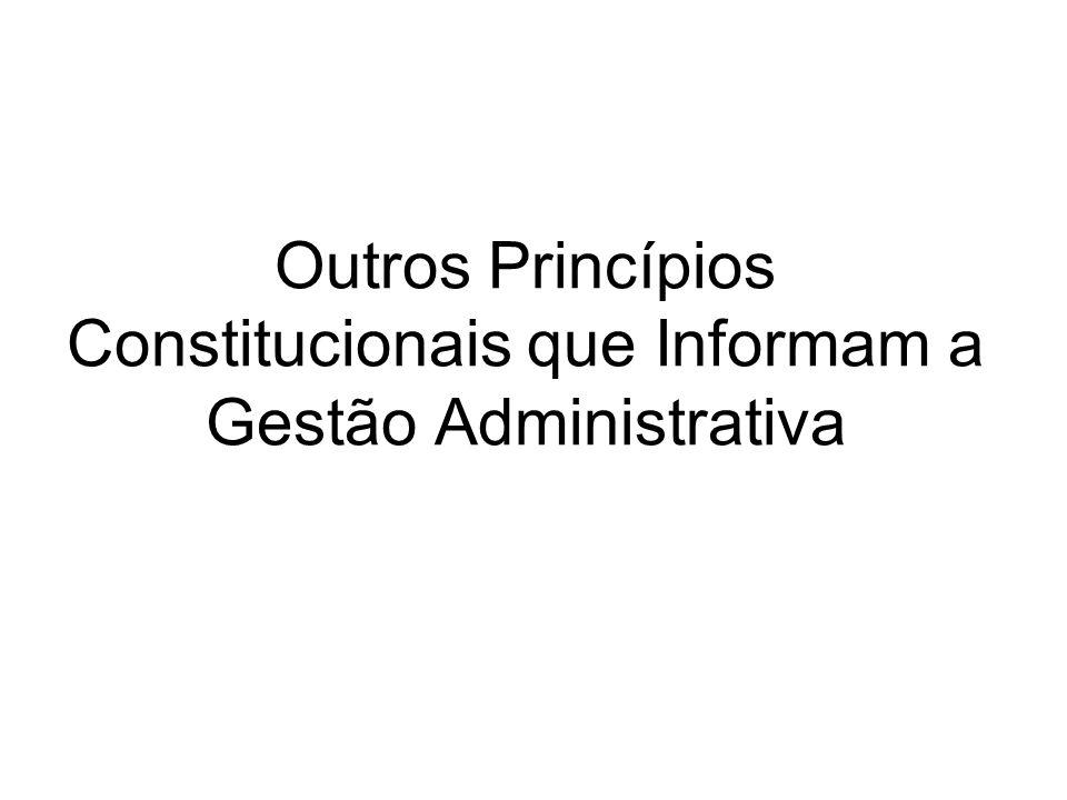 Princípio da Finalidade; Igualdade; Supremacia do Interesse Público sobre o privado; Lealdade e Boa-Fé Administrativa; Motivação; Razoabilidade e da proporcionalidade; Dever Jurídico de boa Gestão Administrativa