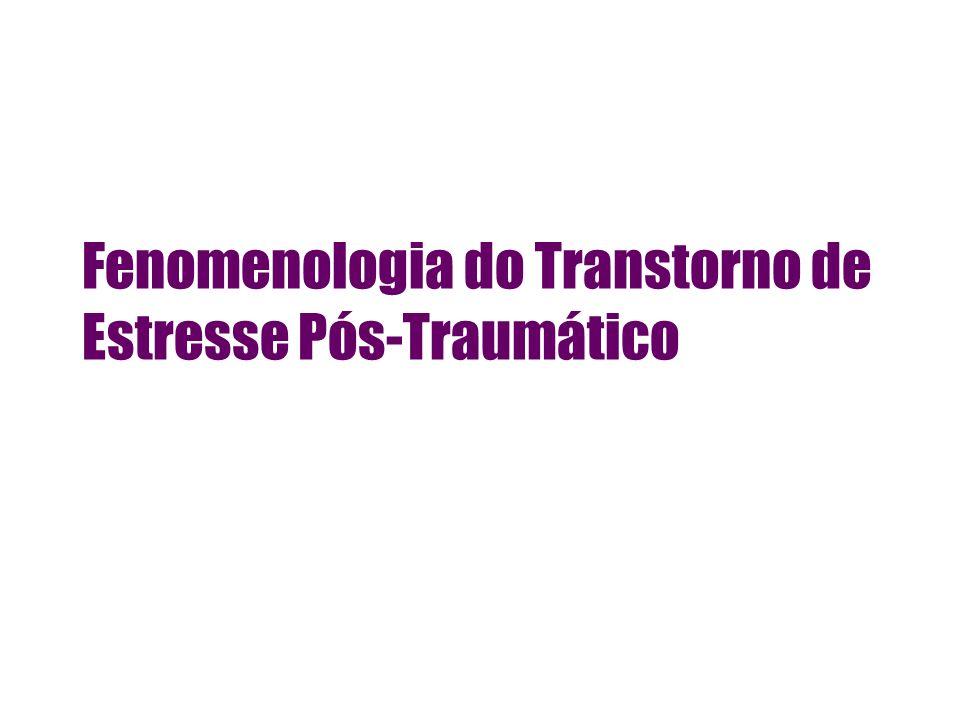 Fenomenologia do Transtorno de Estresse Pós-Traumático