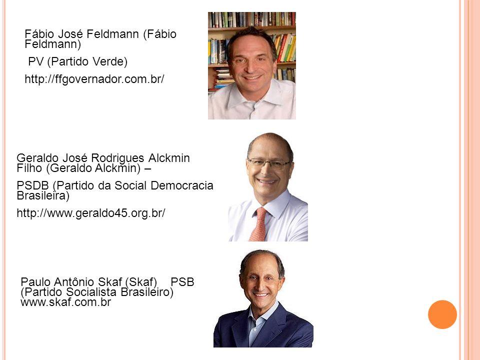 Fábio José Feldmann (Fábio Feldmann) PV (Partido Verde) http://ffgovernador.com.br/ Geraldo José Rodrigues Alckmin Filho (Geraldo Alckmin) – PSDB (Partido da Social Democracia Brasileira) http://www.geraldo45.org.br/ Paulo Antônio Skaf (Skaf) PSB (Partido Socialista Brasileiro) www.skaf.com.br