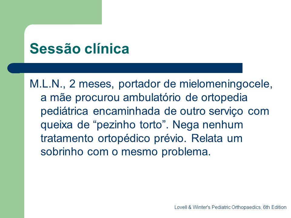 Sessão clínica M.L.N., 2 meses, portador de mielomeningocele, a mãe procurou ambulatório de ortopedia pediátrica encaminhada de outro serviço com quei