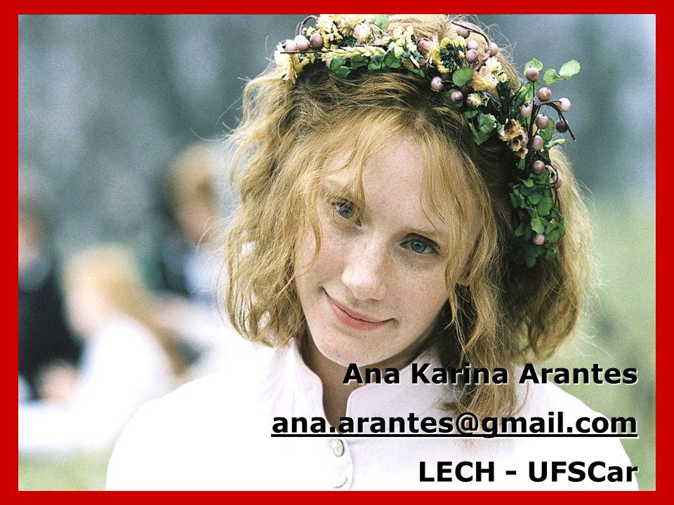 Ana Karina Arantes ana.arantes@gmail.com LECH - UFSCar