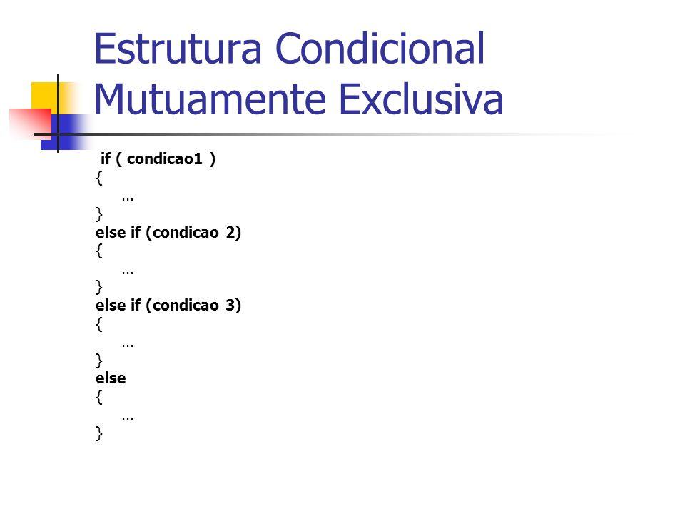Estrutura Condicional Mutuamente Exclusiva – switch...