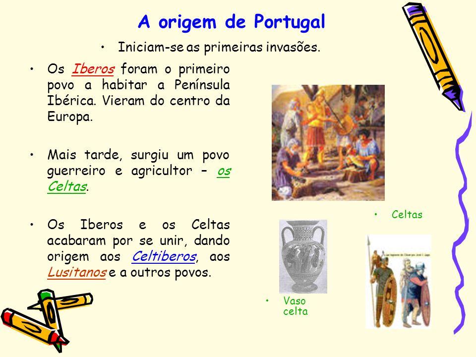 Iniciam-se as primeiras invasões. A origem de Portugal Os Iberos foram o primeiro povo a habitar a Península Ibérica. Vieram do centro da Europa. Mais
