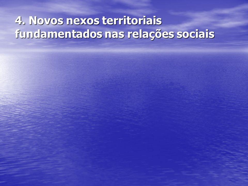 4. Novos nexos territoriais fundamentados nas relações sociais