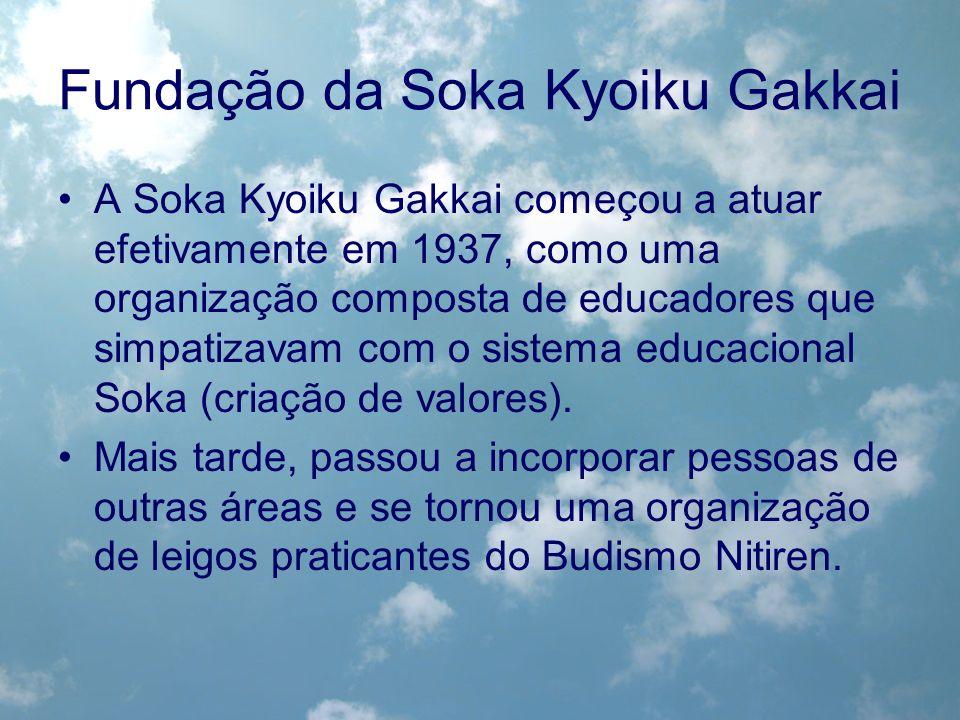 A Soka Kyoiku Gakkai começou a atuar efetivamente em 1937, como uma organização composta de educadores que simpatizavam com o sistema educacional Soka
