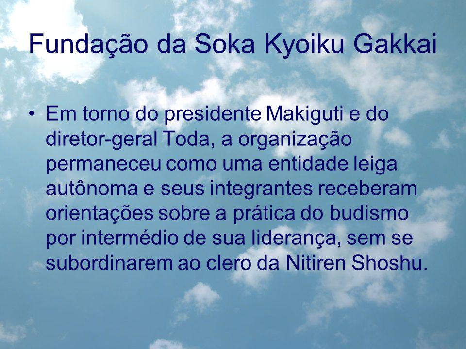 Em torno do presidente Makiguti e do diretor-geral Toda, a organização permaneceu como uma entidade leiga autônoma e seus integrantes receberam orient