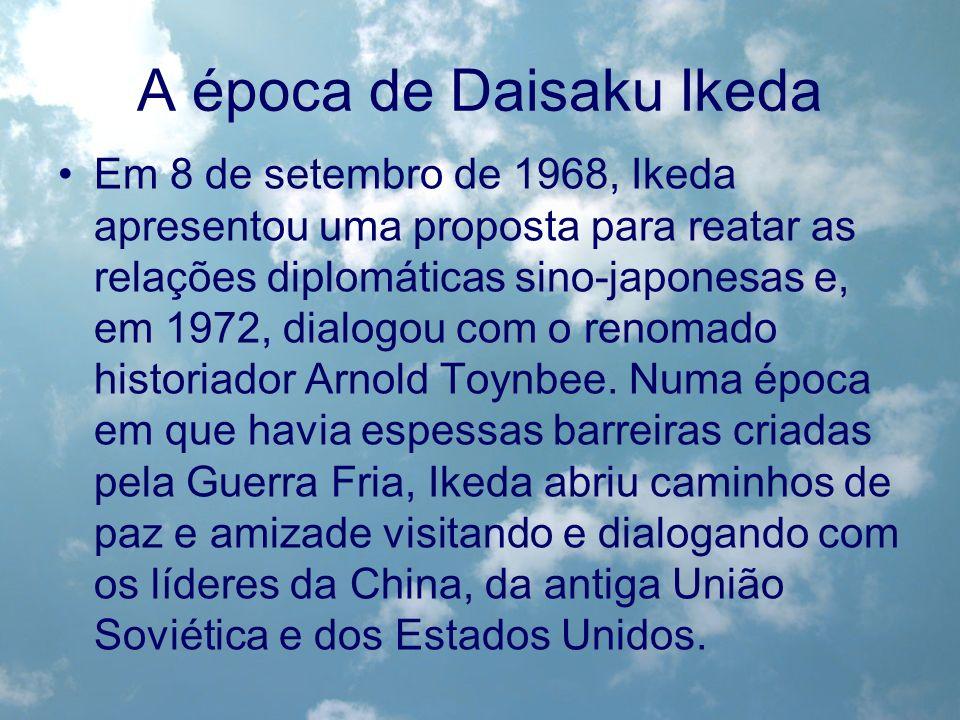 A época de Daisaku Ikeda Em 8 de setembro de 1968, Ikeda apresentou uma proposta para reatar as relações diplomáticas sino-japonesas e, em 1972, dialo