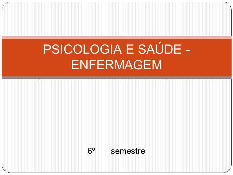 6º semestre PSICOLOGIA E SAÚDE - ENFERMAGEM