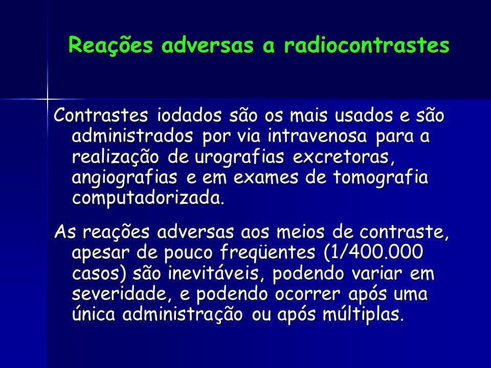 Reações adversas a radiocontrastes Contrastes iodados são os mais usados e são administrados por via intravenosa para a realização de urografias excre