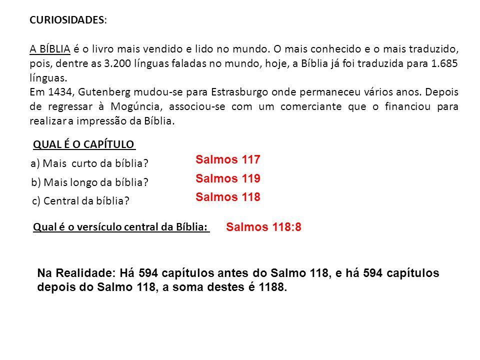 CURIOSIDADES: A BÍBLIA é o livro mais vendido e lido no mundo. O mais conhecido e o mais traduzido, pois, dentre as 3.200 línguas faladas no mundo, ho