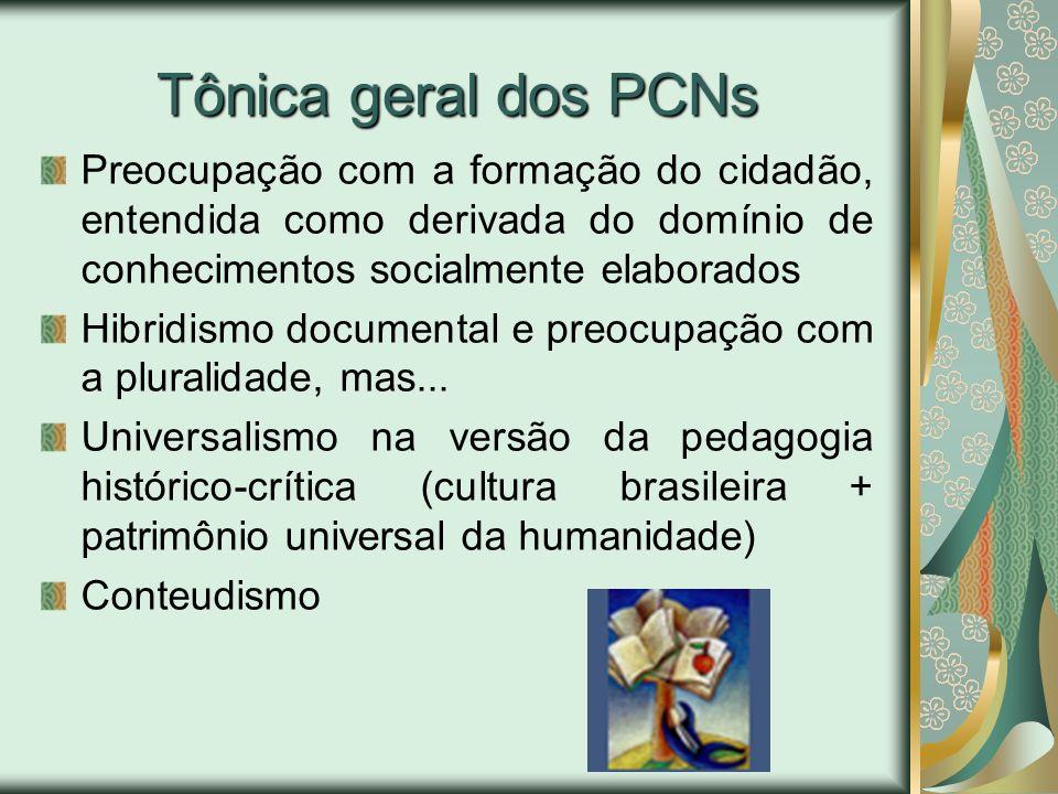 Tônica geral dos PCNs Preocupação com a formação do cidadão, entendida como derivada do domínio de conhecimentos socialmente elaborados Hibridismo doc