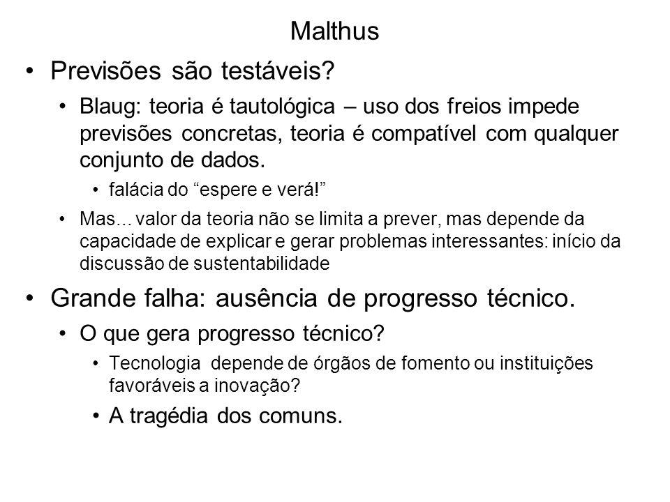 Malthus Previsões são testáveis? Blaug: teoria é tautológica – uso dos freios impede previsões concretas, teoria é compatível com qualquer conjunto de